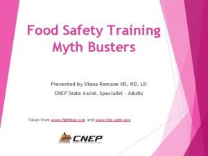 Food Safety Training Myth Busters Presented by Diana