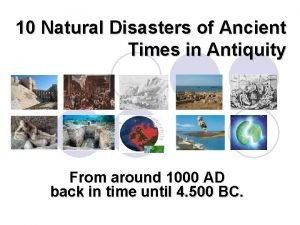 10 Natural Disasters of Ancient Times in Antiquity
