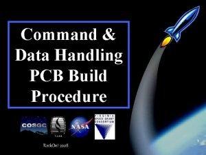 Command Data Handling PCB Build Procedure 1 Rock