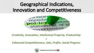 Geographical Indications Innovation and Competitiveness Creativity Innovation Intellectual