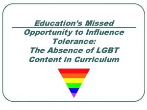 Educations Missed Opportunity to Influence Tolerance The Absence