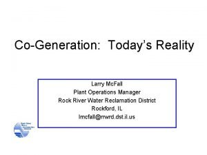 CoGeneration Todays Reality Larry Mc Fall Plant Operations
