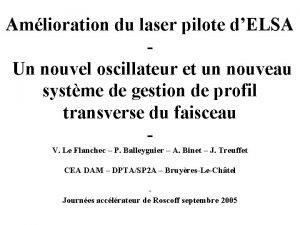 Amlioration du laser pilote dELSA Un nouvel oscillateur