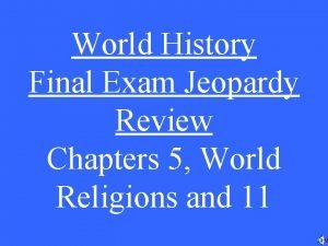 World History Final Exam Jeopardy Review Chapters 5