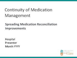 Continuity of Medication Management Spreading Medication Reconciliation Improvements