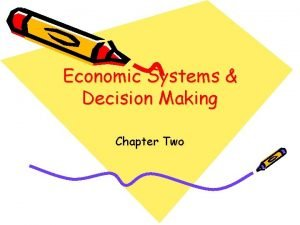 Economic Systems Decision Making Chapter Two Traditional Economies