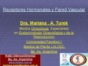 Receptores Hormonales y Pared Vascular Dra Mariana A