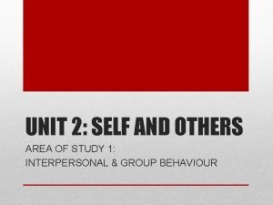 UNIT 2 SELF AND OTHERS AREA OF STUDY