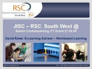 JISC RSC South West Switch Contextualizing ITT Event