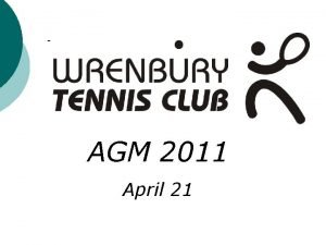 AGM 2011 April 21 Wrenbury Tennis Club AGM