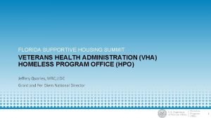 FLORIDA SUPPORTIVE HOUSING SUMMIT VETERANS HEALTH ADMINISTRATION VHA