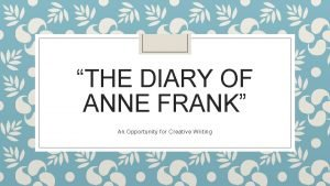 THE DIARY OF ANNE FRANK An Opportunity for