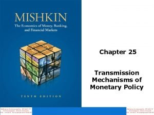 Chapter 25 Transmission Mechanisms of Monetary Policy Transmission