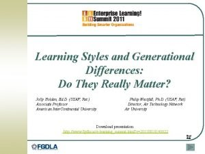 Learning Styles and Generational Differences Do They Really