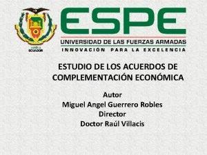 ESTUDIO DE LOS ACUERDOS DE COMPLEMENTACIN ECONMICA Autor