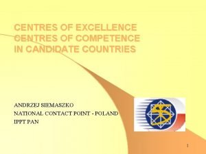 CENTRES OF EXCELLENCE CENTRES OF COMPETENCE IN CANDIDATE