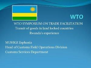 WTO SYMPOSIUM ON TRADE FACILITATION Transit of goods