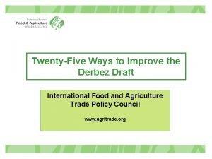 TwentyFive Ways to Improve the Derbez Draft International