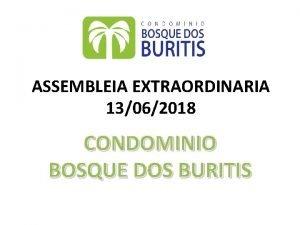 ASSEMBLEIA EXTRAORDINARIA 13062018 CONDOMINIO BOSQUE DOS BURITIS PAUTA