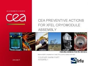 CEA PREVENTIVE ACTIONS FOR XFEL CRYOMODULE ASSEMBLY Double