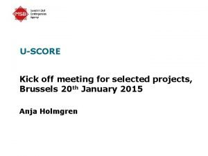 USCORE Kick off meeting for selected projects Brussels