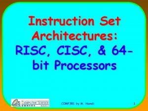Instruction Set Architectures RISC CISC 64 bit Processors