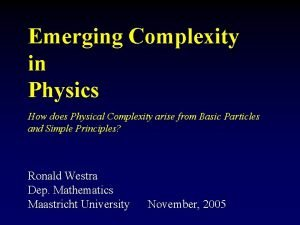 Emerging Complexity in Physics How does Physical Complexity