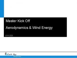 Master Kick Off Aerodynamics Wind Energy 10 9