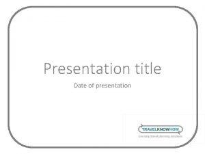 Presentation title Date of presentation Presentation title Date