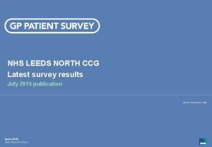 NHS LEEDS NORTH CCG Latest survey results July