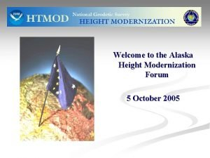 Welcome to the Alaska Height Modernization Forum 5