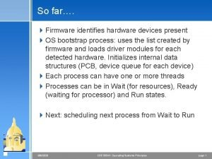 So far 4 Firmware identifies hardware devices present