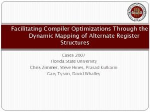 Facilitating Compiler Optimizations Through the Dynamic Mapping of