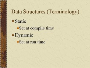 Data Structures Terminology Static Set at compile time