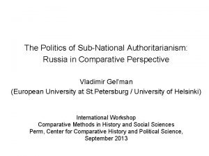 The Politics of SubNational Authoritarianism Russia in Comparative