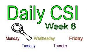 Week 6 Monday CSI Challenge 6 Name That