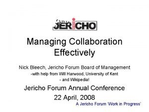 Managing Collaboration Effectively Nick Bleech Jericho Forum Board