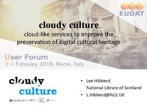 cloudy culture cloudlike services to improve the preservation