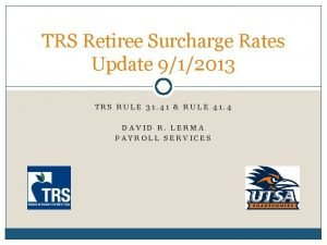 TRS Retiree Surcharge Rates Update 912013 TRS RULE