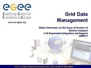 www euegee org Grid Data Management Gabor Hermann