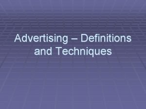 Advertising Definitions and Techniques What is Advertising The