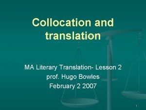 Collocation and translation MA Literary Translation Lesson 2