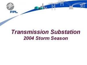 Transmission Substation 2004 Storm Season HURRICANE CHARLEY Transmission