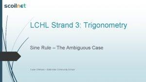 LCHL Strand 3 Trigonometry Sine Rule The Ambiguous