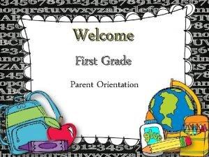 Welcome First Grade Parent Orientation Campus Administration Joseph