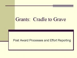 Grants Cradle to Grave Post Award Processes and