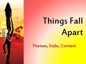Things Fall Apart Themes Style Context Themes Custom
