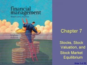 Chapter 7 Stocks Stock Valuation and Stock Market