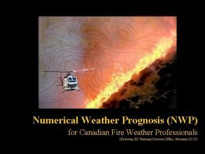 Numerical Weather Prognosis NWP for Canadian Fire Weather