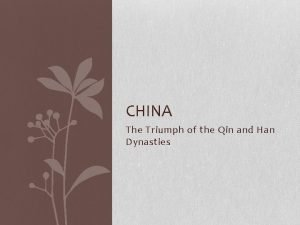 CHINA The Triumph of the Qin and Han